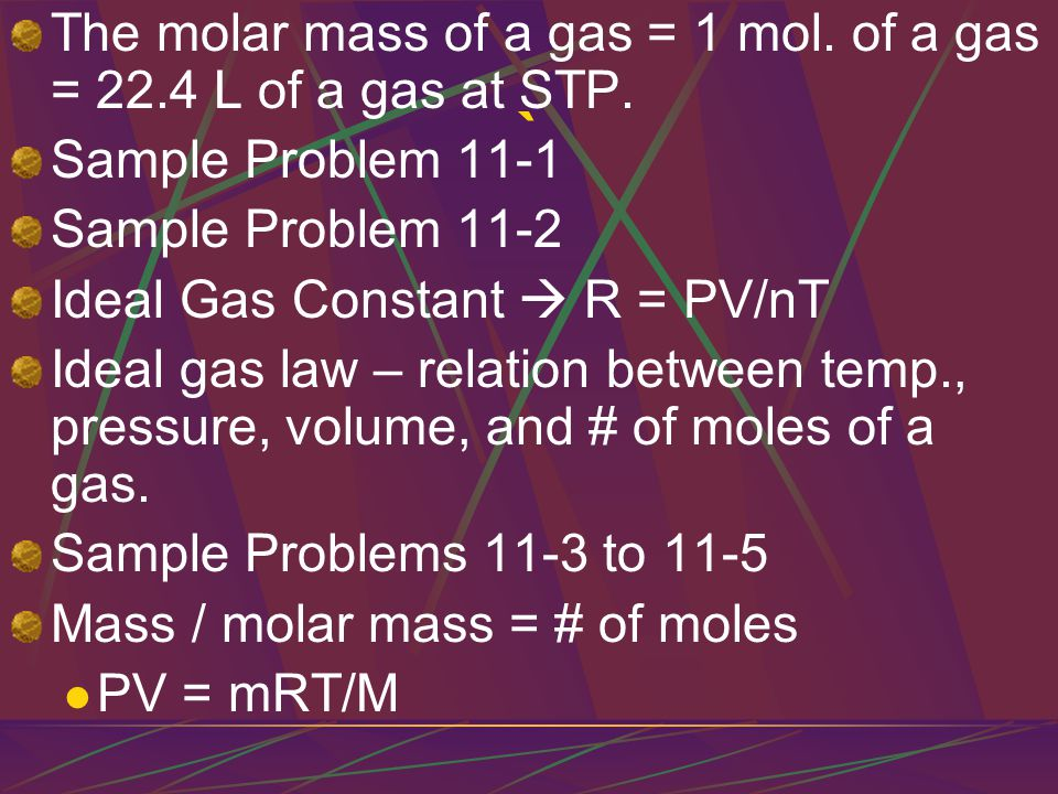 ` The molar mass of a gas = 1 mol. of a gas = 22.4 L of a gas at STP.