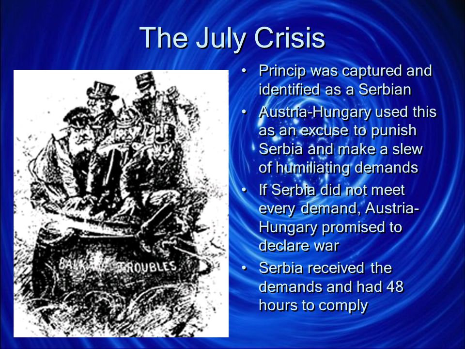 The July Crisis Princip was captured and identified as a Serbian