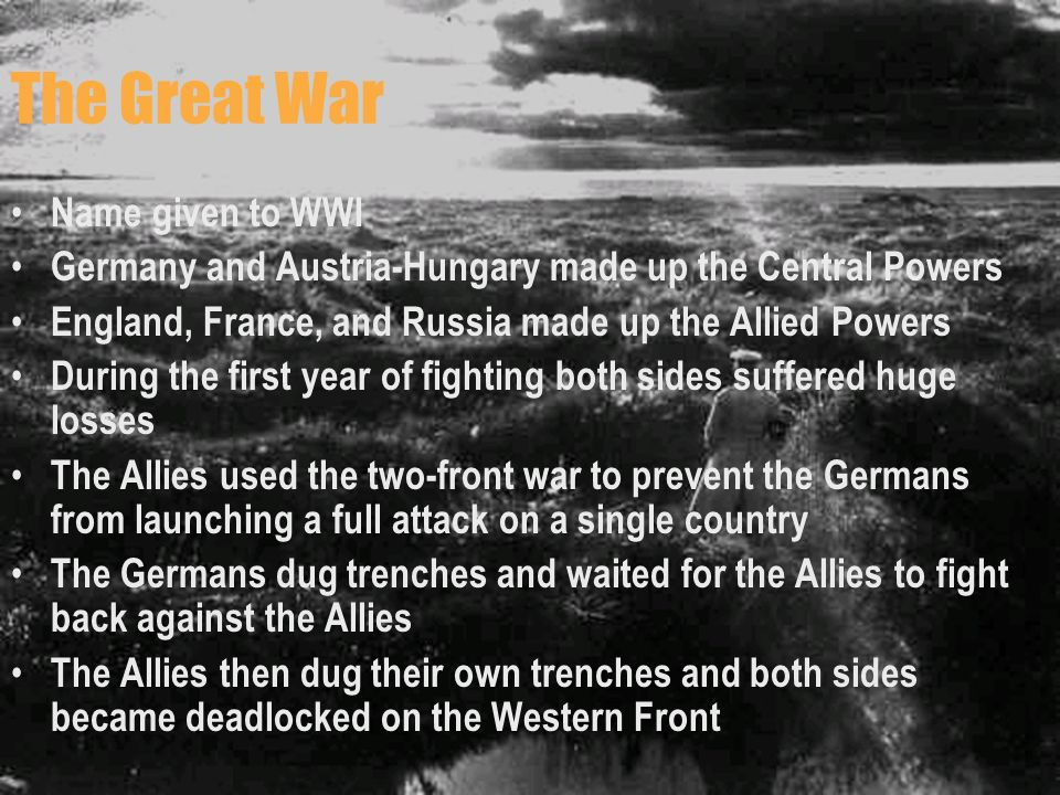 The Great War Name given to WWI