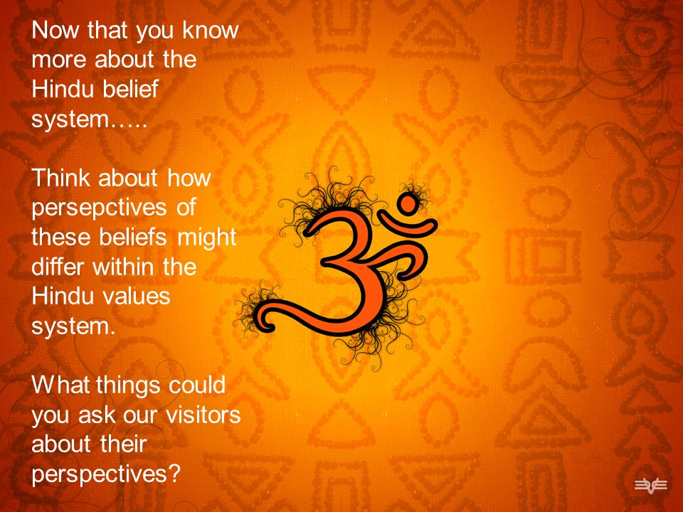 Now that you know more about the Hindu belief system…