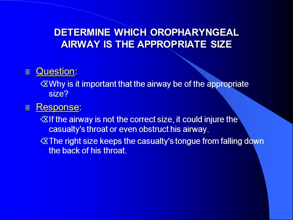 DETERMINE WHICH OROPHARYNGEAL AIRWAY IS THE APPROPRIATE SIZE