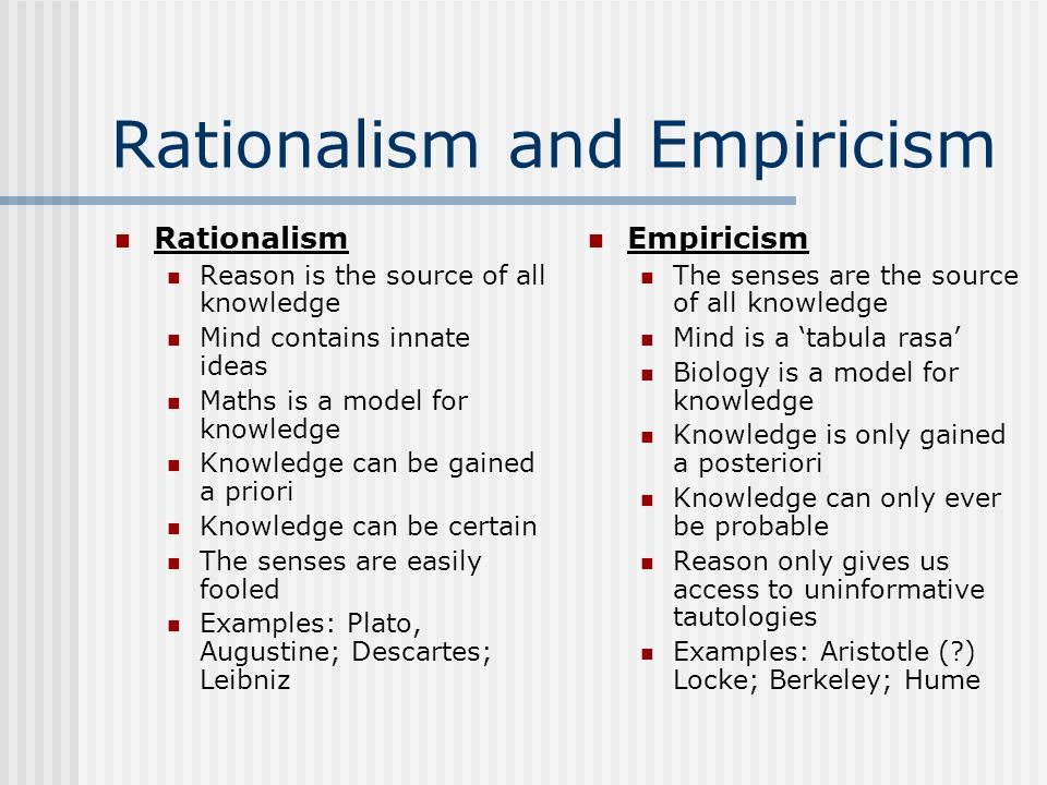 empiricist vs rationalist The dispute between rationalism and empiricism concerns the extent to which we are dependent upon sense experience in our effort to gain knowledge rationalists claim that there are significant w by sheldon3martins.