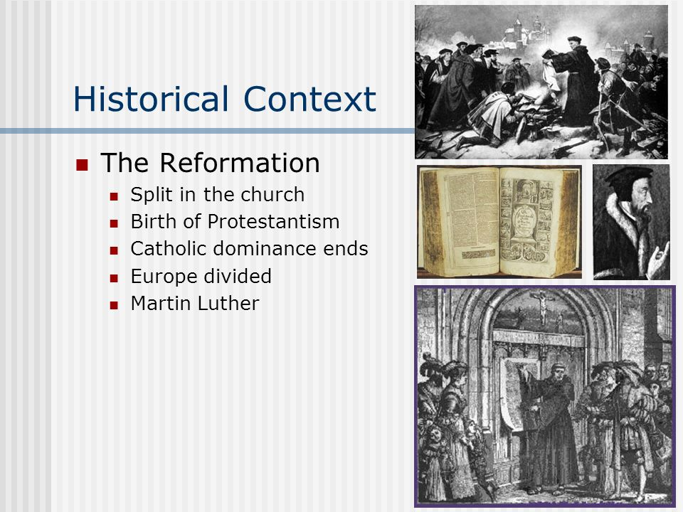 Historical Context The Reformation Split in the church