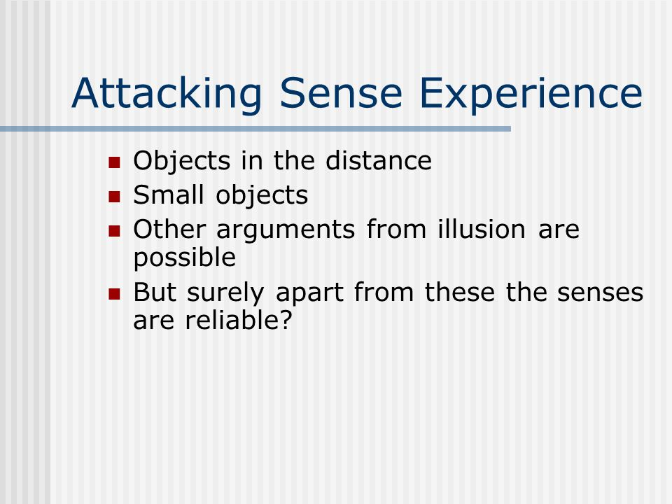 Attacking Sense Experience
