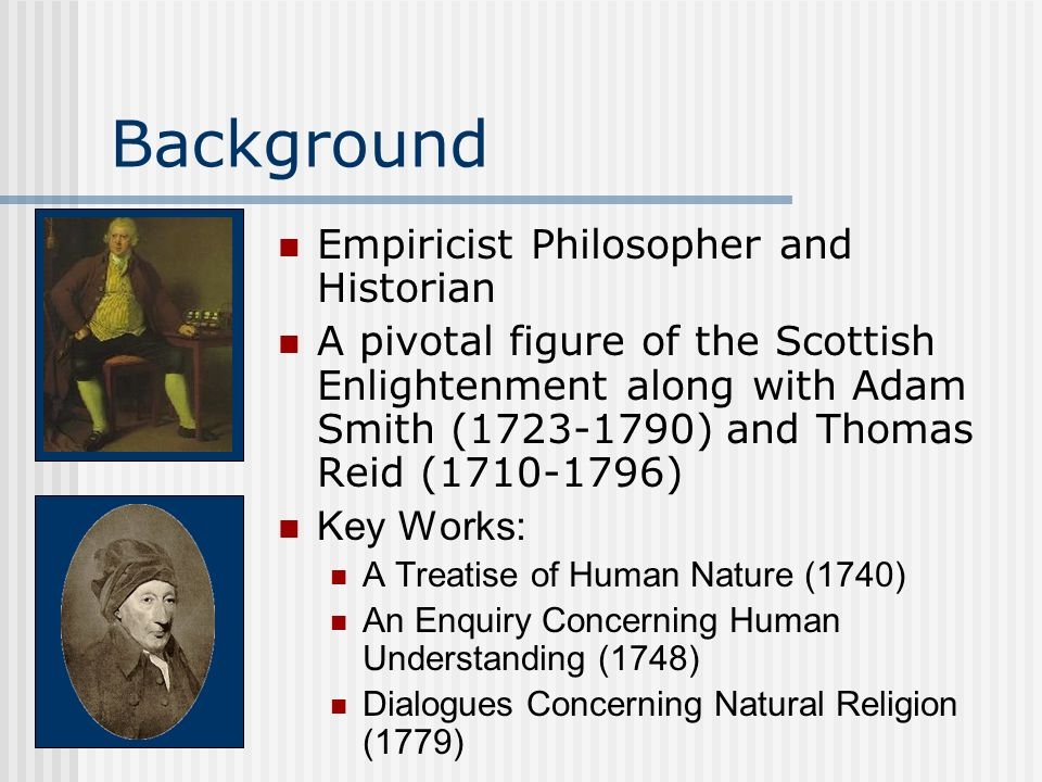 Background Empiricist Philosopher and Historian