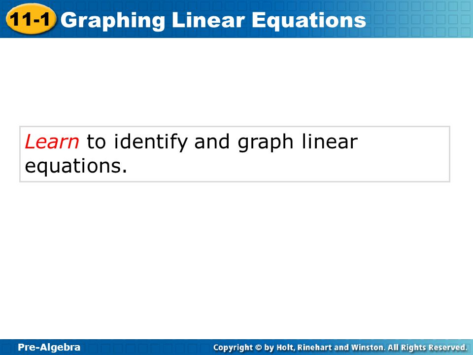 Learn to identify and graph linear equations.