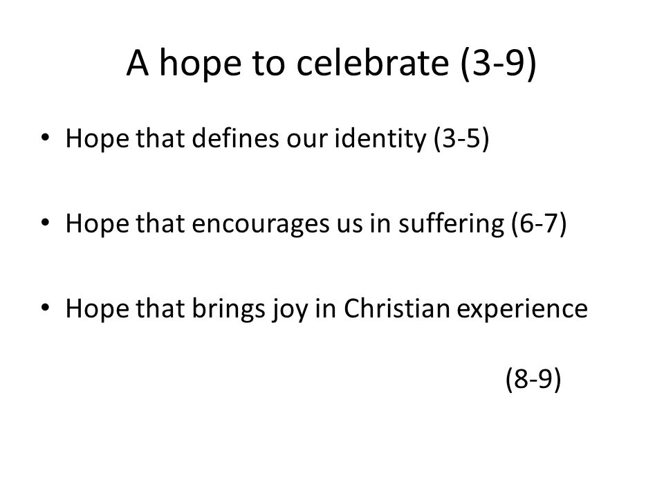 A hope to celebrate (3-9) Hope that defines our identity (3-5)