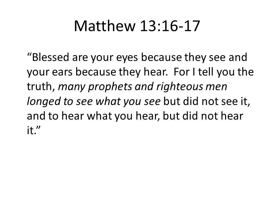 Matthew 13:16-17