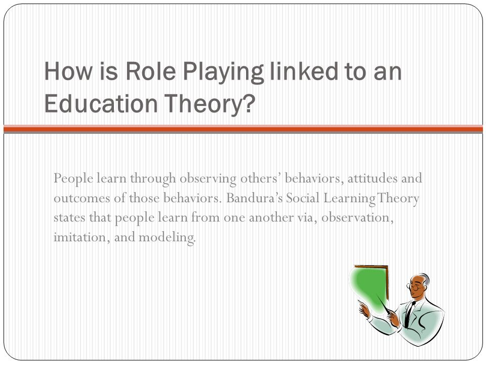 How is Role Playing linked to an Education Theory