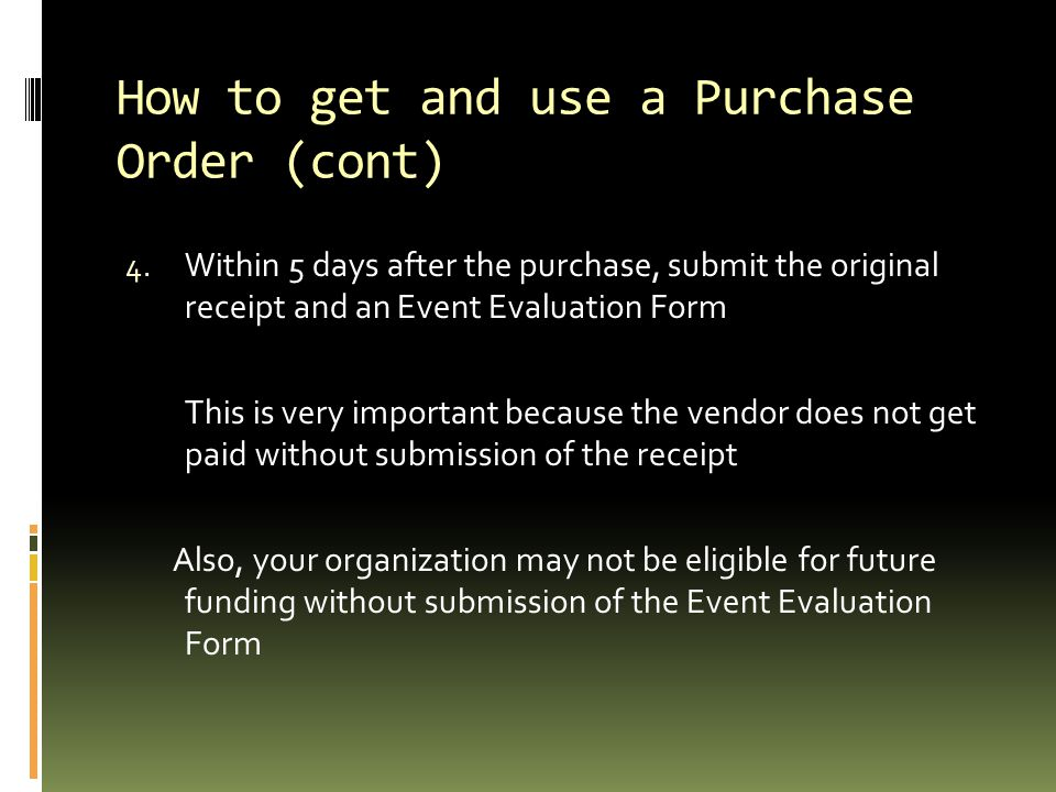 How to get and use a Purchase Order (cont)