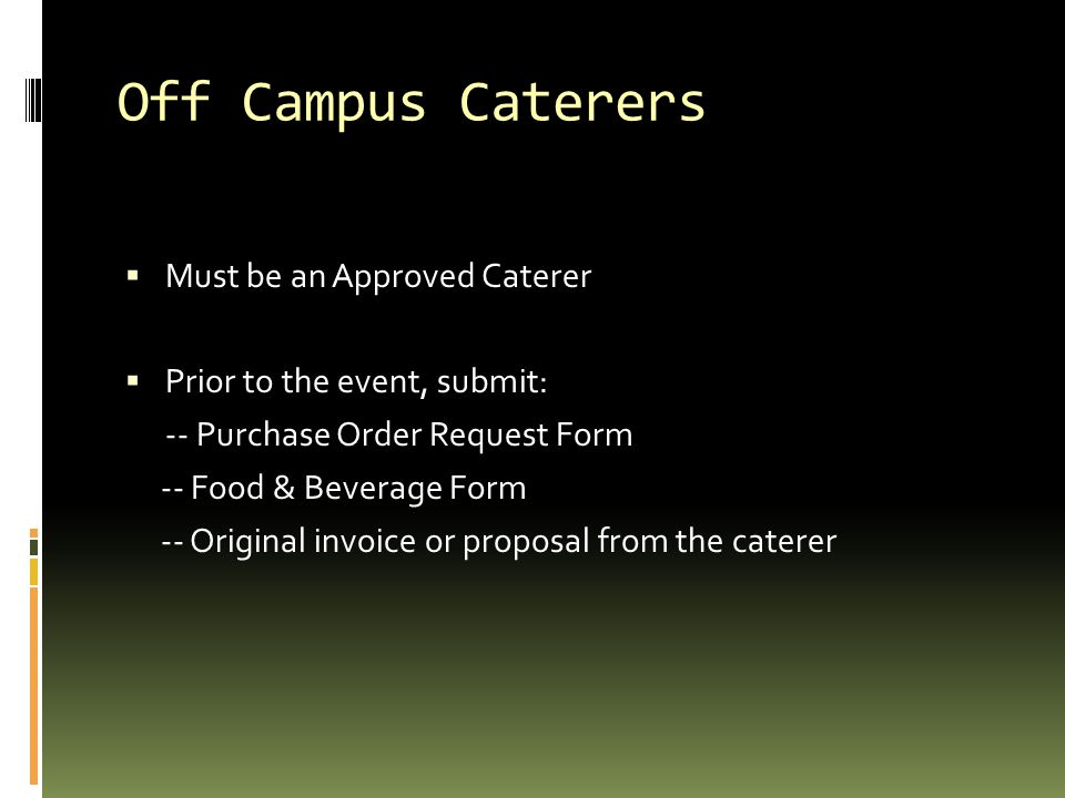 Off Campus Caterers Must be an Approved Caterer