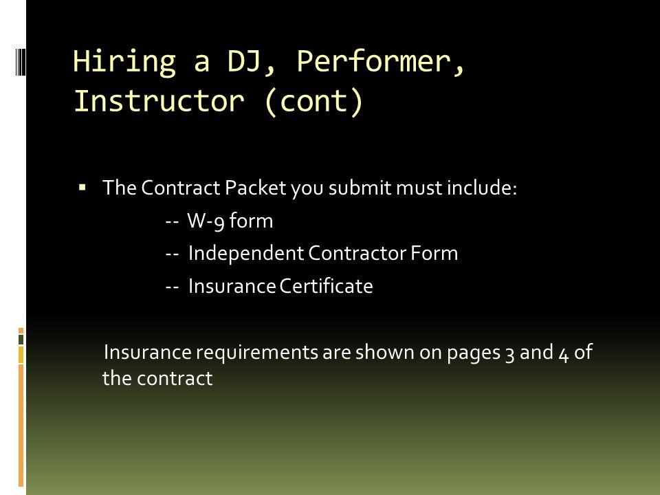 Hiring a DJ, Performer, Instructor (cont)