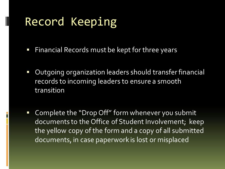 Record Keeping Financial Records must be kept for three years