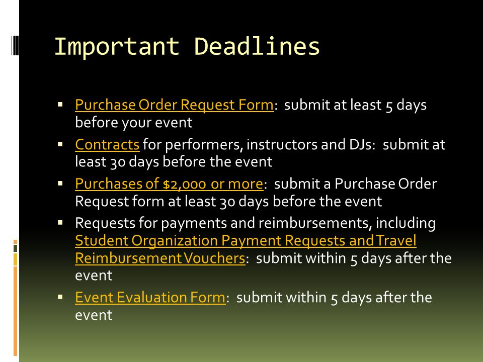 Important Deadlines Purchase Order Request Form: submit at least 5 days before your event.