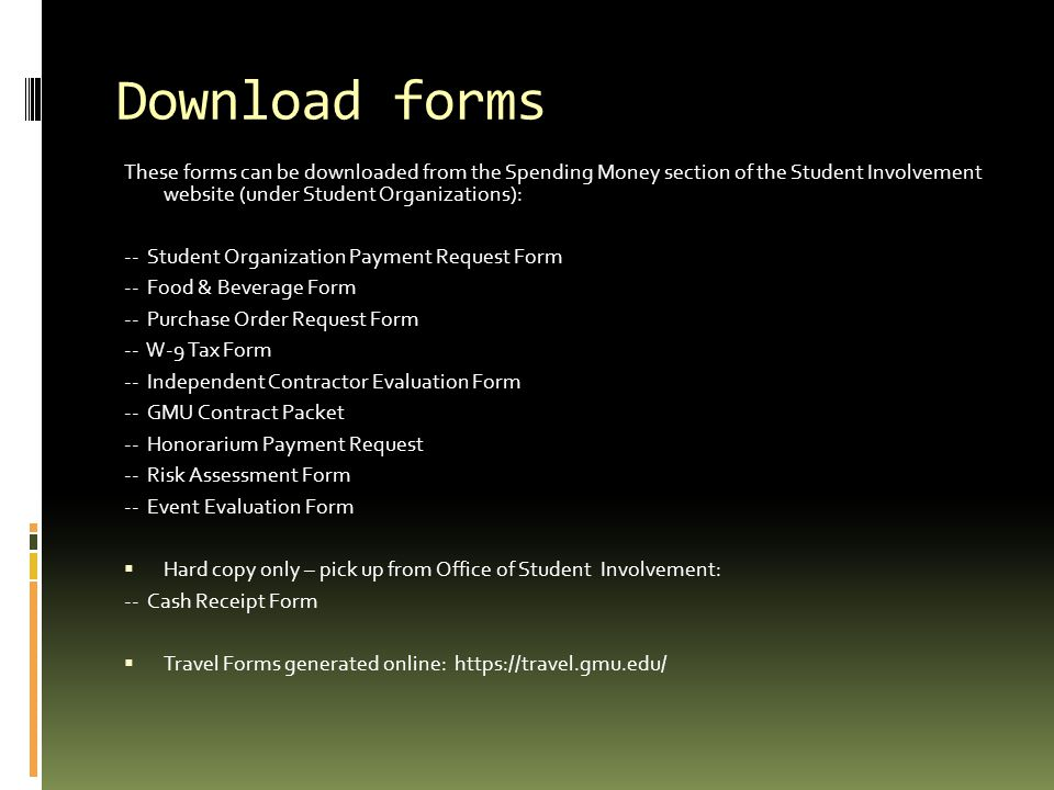 Download forms These forms can be downloaded from the Spending Money section of the Student Involvement website (under Student Organizations):