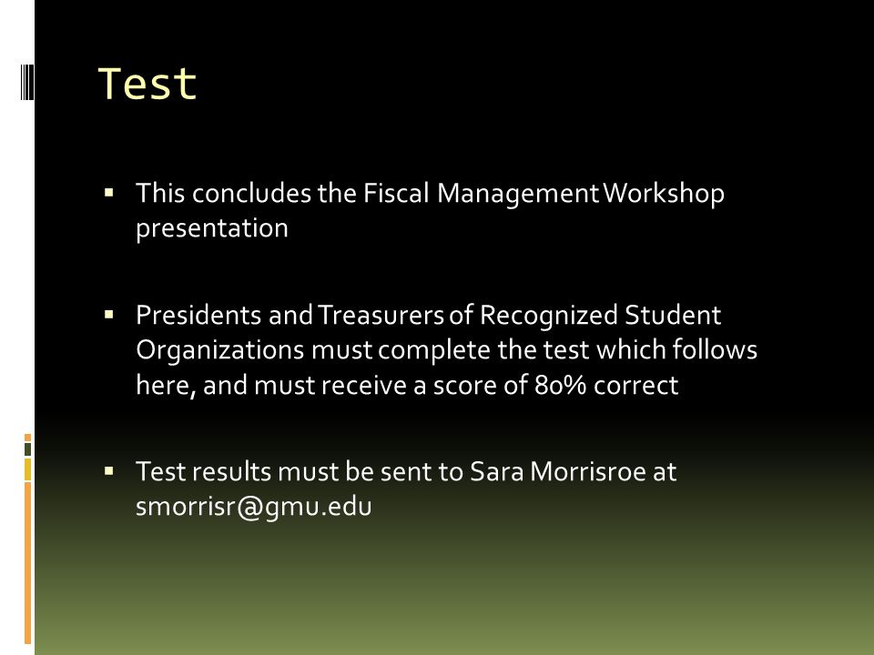 Test This concludes the Fiscal Management Workshop presentation
