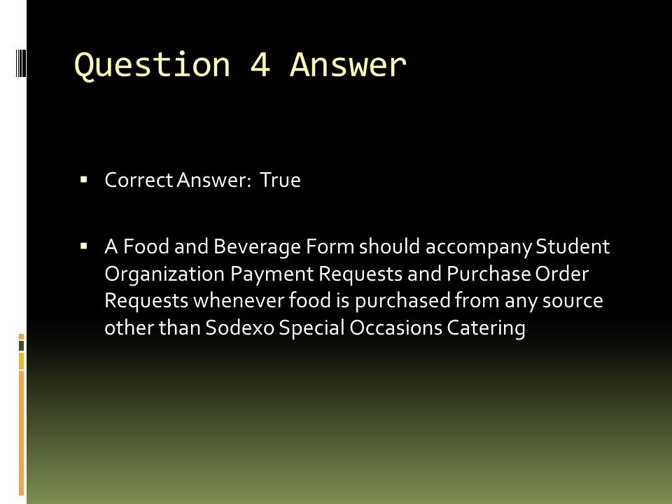 Question 4 Answer Correct Answer: True