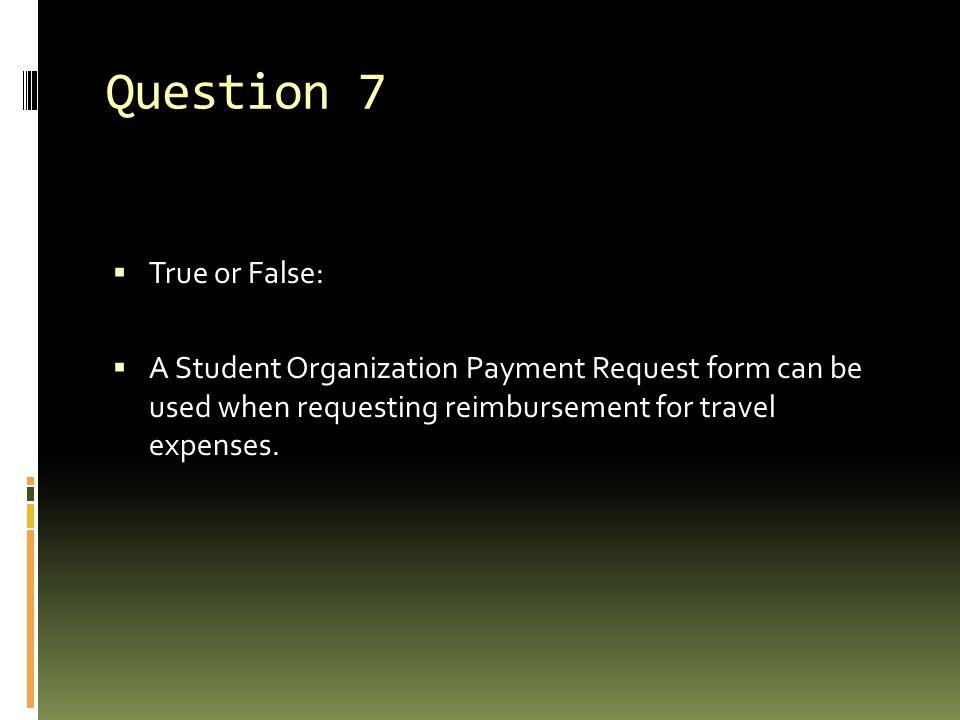 Question 7 True or False: