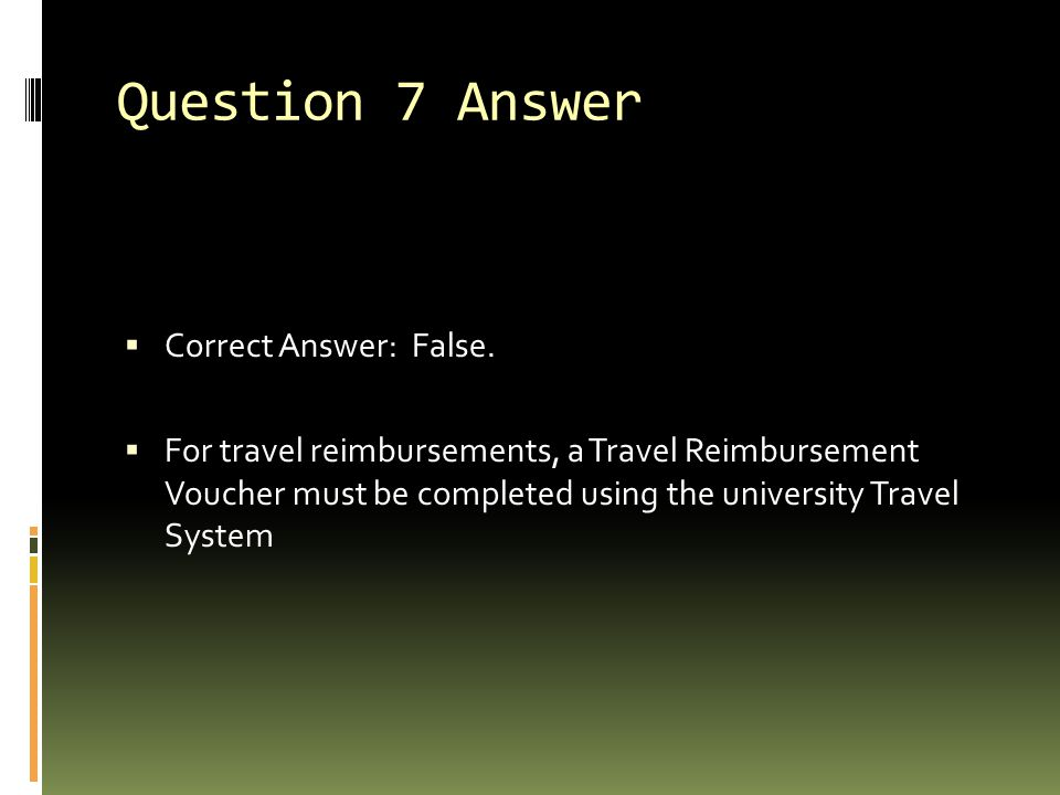 Question 7 Answer Correct Answer: False.