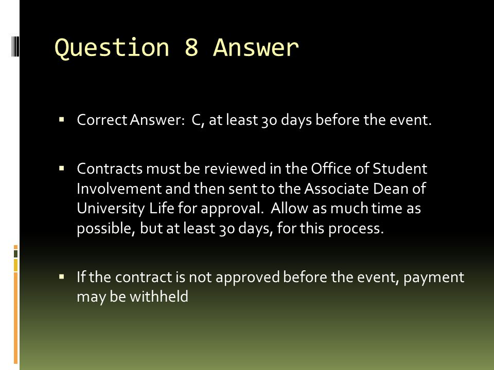 Question 8 Answer Correct Answer: C, at least 30 days before the event.