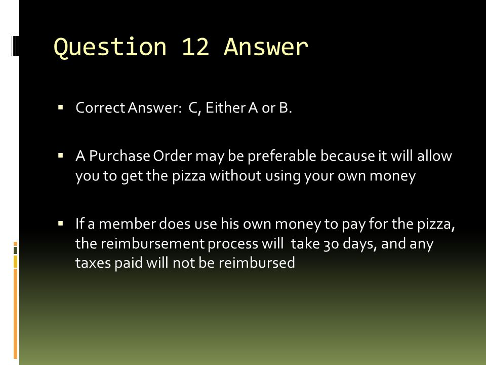 Question 12 Answer Correct Answer: C, Either A or B.