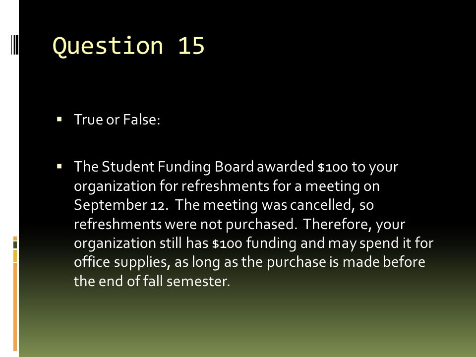 Question 15 True or False: