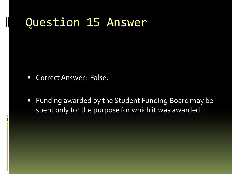 Question 15 Answer Correct Answer: False.