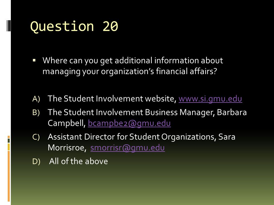 Question 20 Where can you get additional information about managing your organization's financial affairs