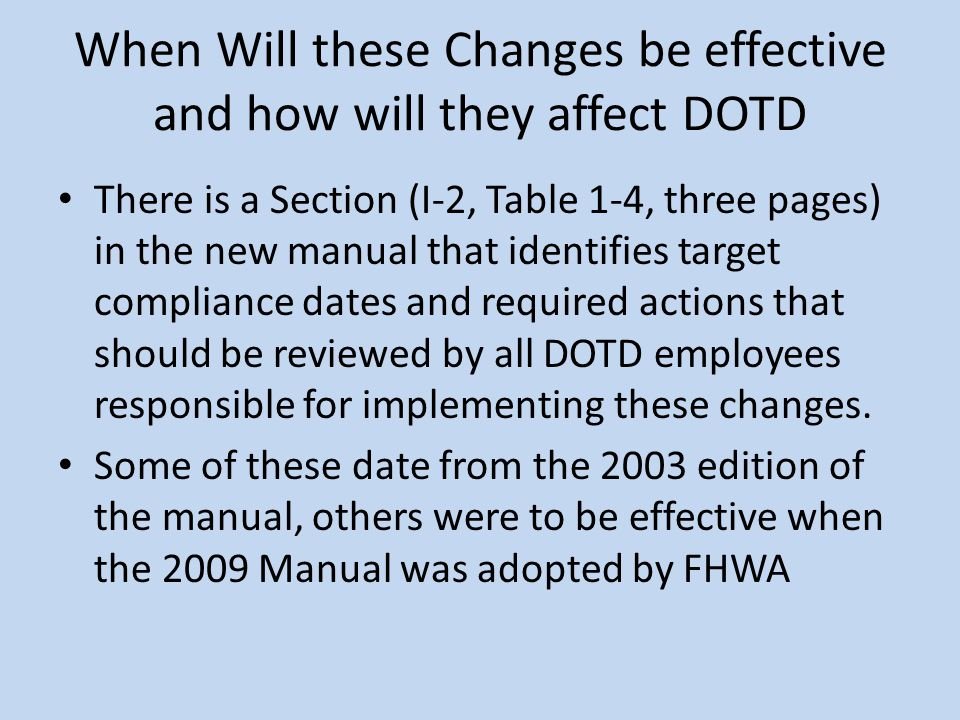 When Will these Changes be effective and how will they affect DOTD