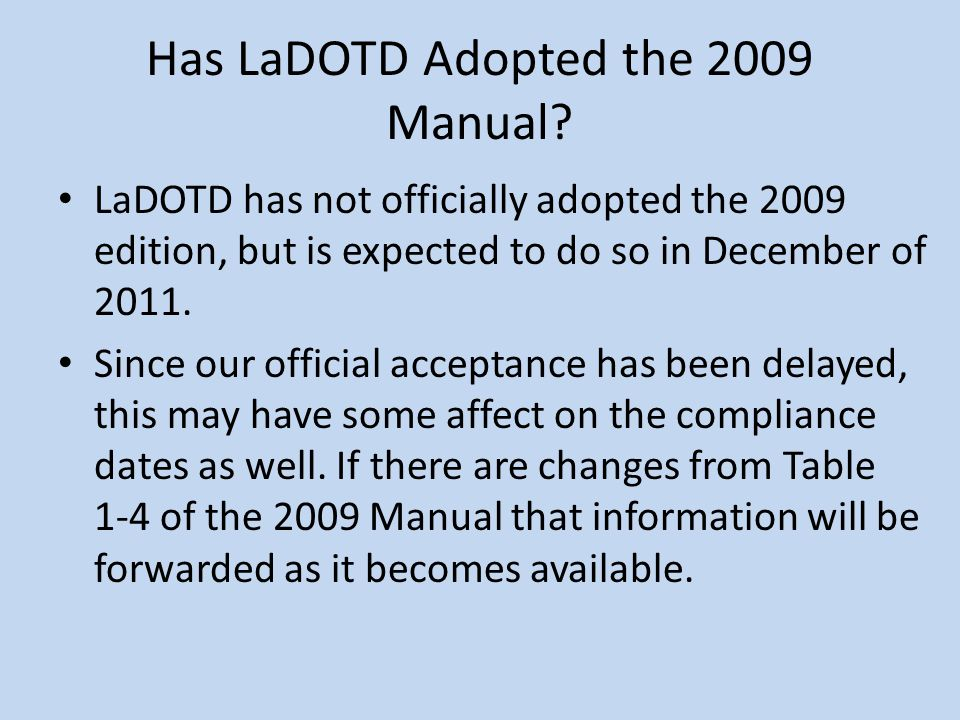 Has LaDOTD Adopted the 2009 Manual