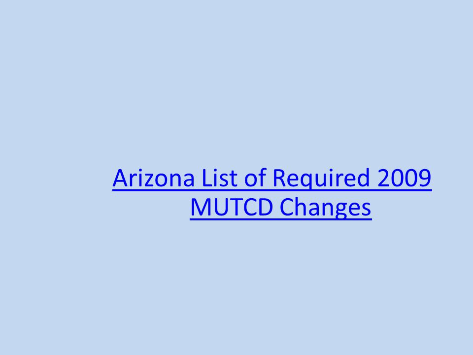Arizona List of Required 2009 MUTCD Changes