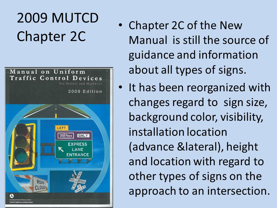 Chapter 2C of the New Manual is still the source of guidance and information about all types of signs.