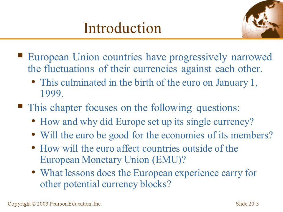 Introduction European Union countries have progressively narrowed the fluctuations of their currencies against each other.