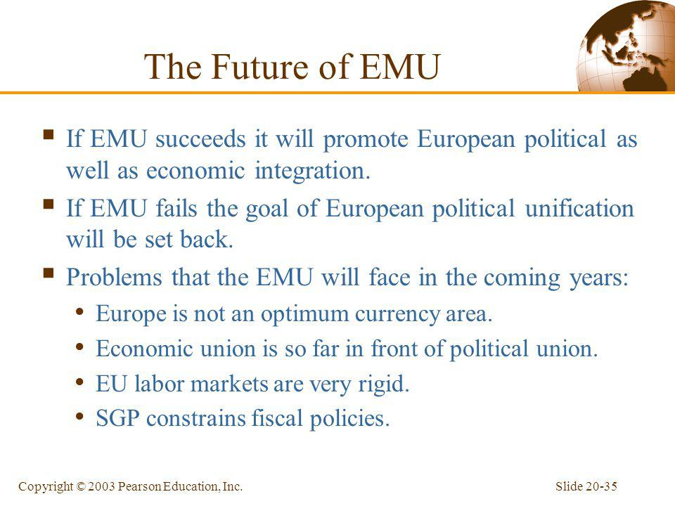 The Future of EMU If EMU succeeds it will promote European political as well as economic integration.