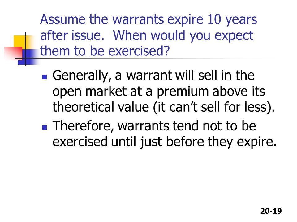 Assume the warrants expire 10 years after issue