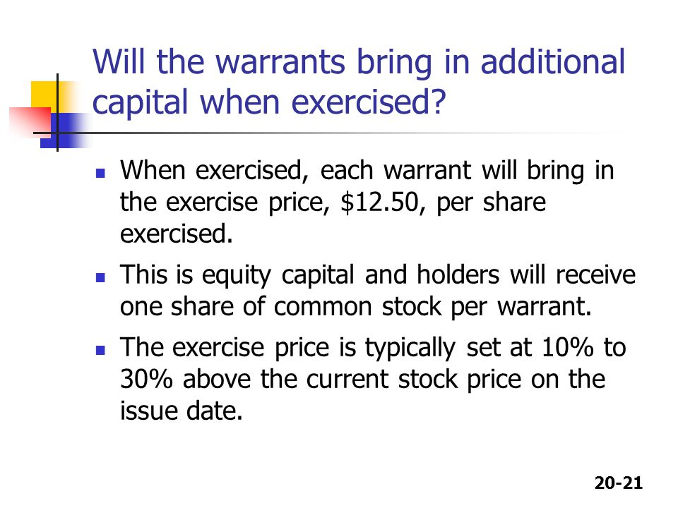 Will the warrants bring in additional capital when exercised