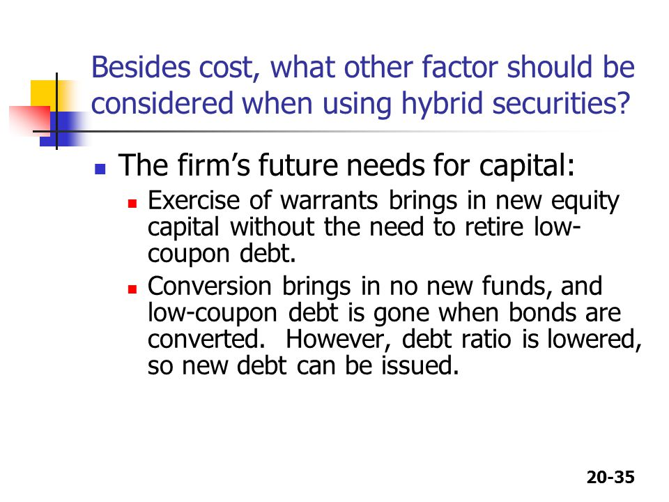 The firm's future needs for capital: