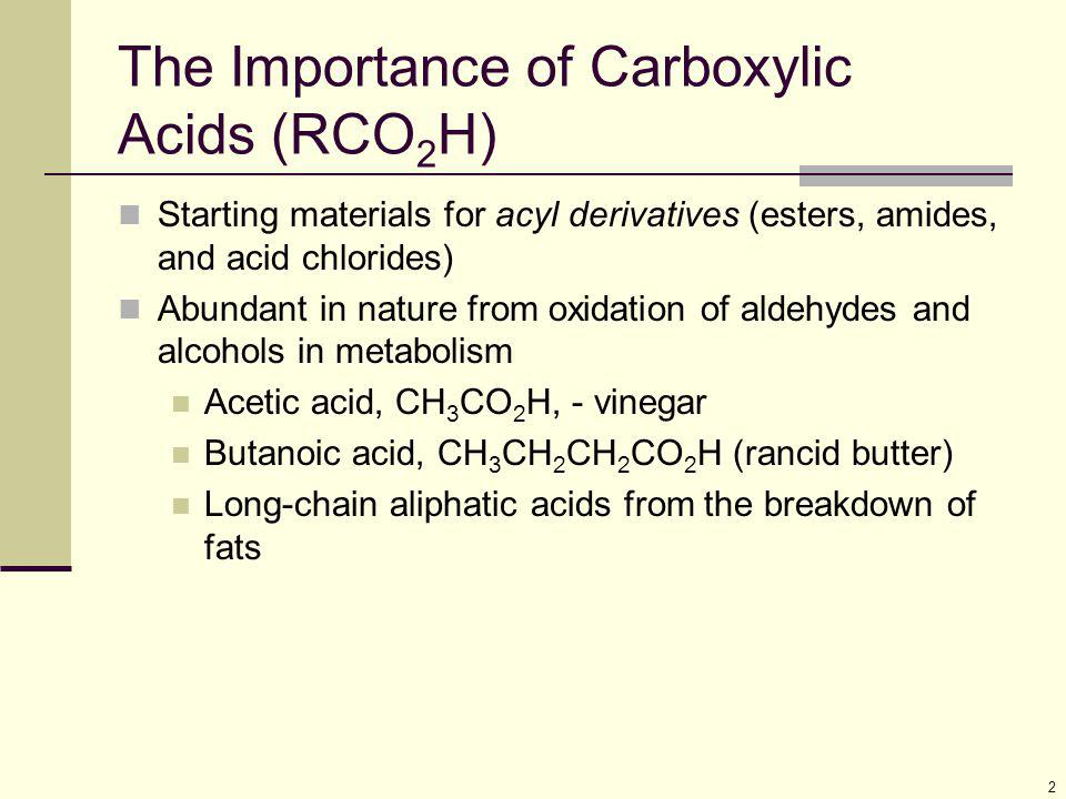 The Importance of Carboxylic Acids (RCO2H)