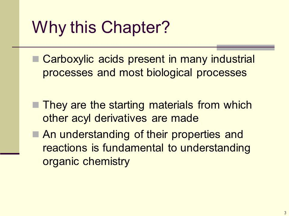 Why this Chapter Carboxylic acids present in many industrial processes and most biological processes.