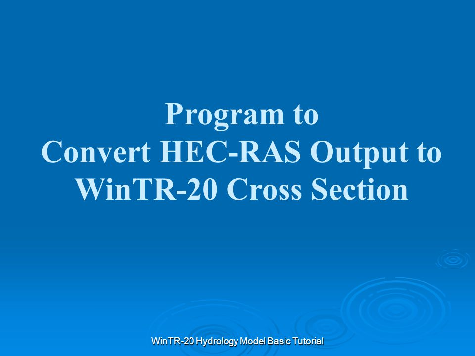 Convert HEC-RAS Output to WinTR-20 Cross Section