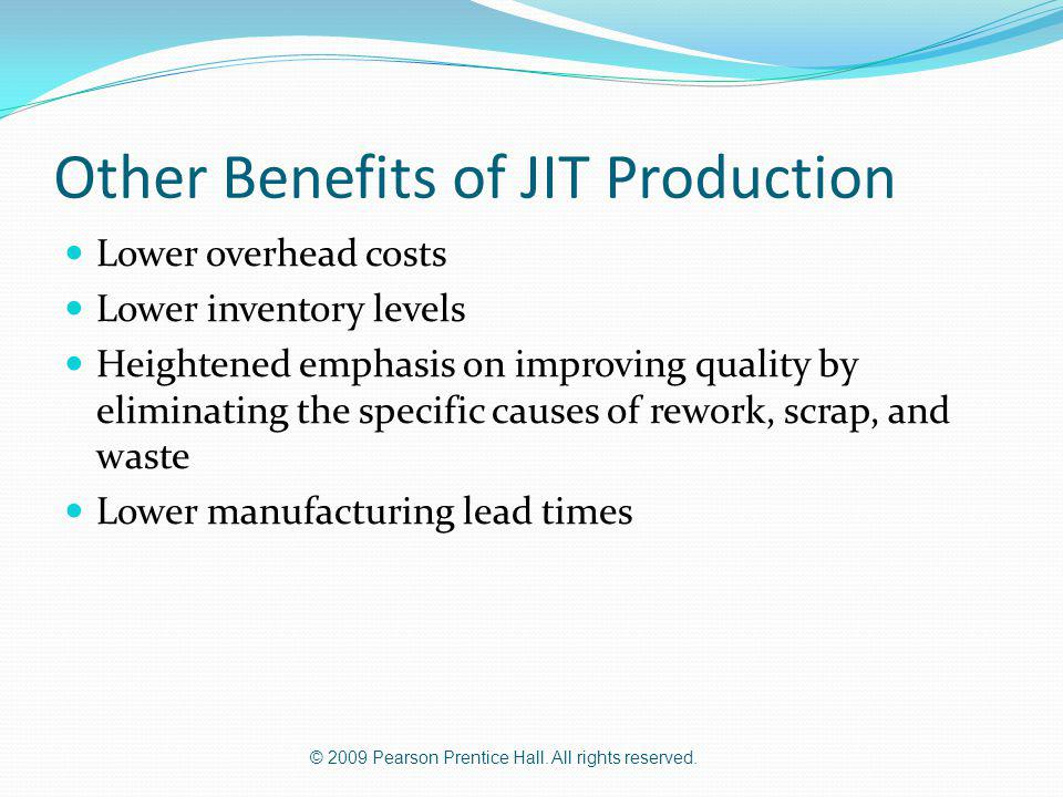 Other Benefits of JIT Production