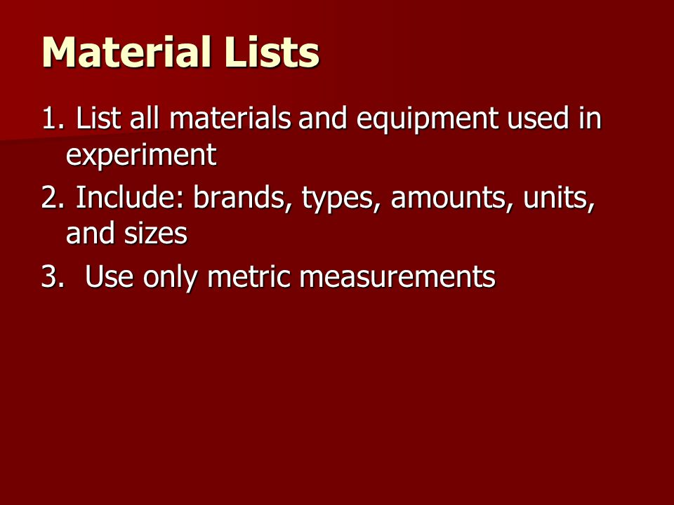 Material Lists 1. List all materials and equipment used in experiment