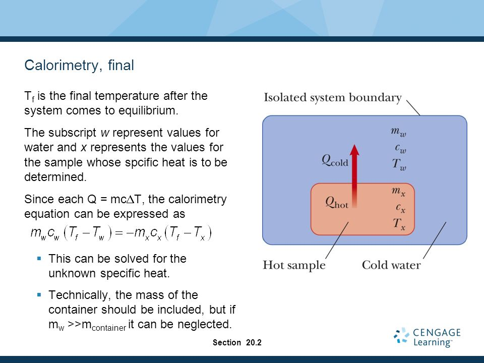 Calorimetry, final Tf is the final temperature after the system comes to equilibrium.
