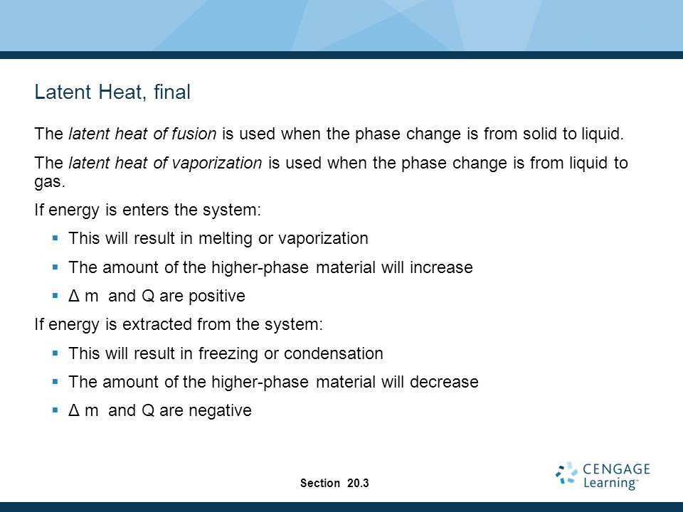 Latent Heat, final The latent heat of fusion is used when the phase change is from solid to liquid.
