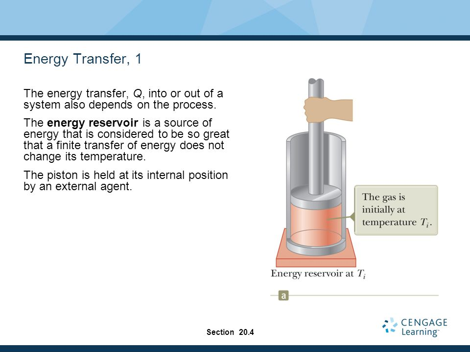 Energy Transfer, 1 The energy transfer, Q, into or out of a system also depends on the process.