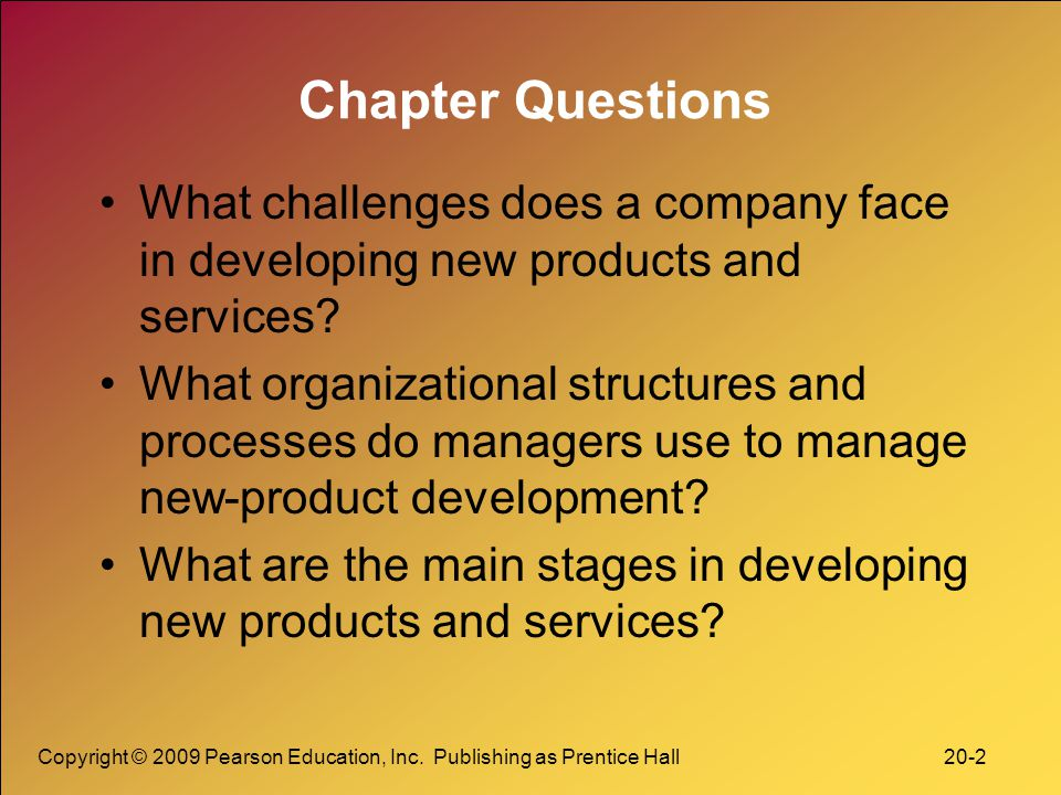 Chapter Questions What challenges does a company face in developing new products and services