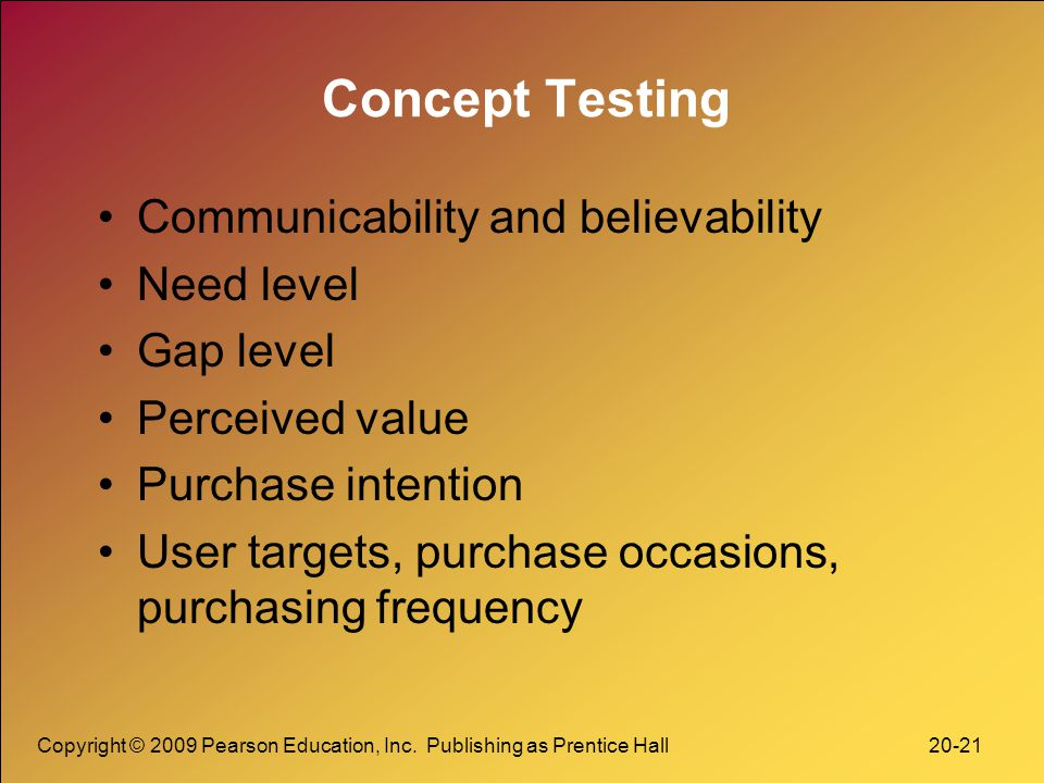 Concept Testing Communicability and believability Need level Gap level