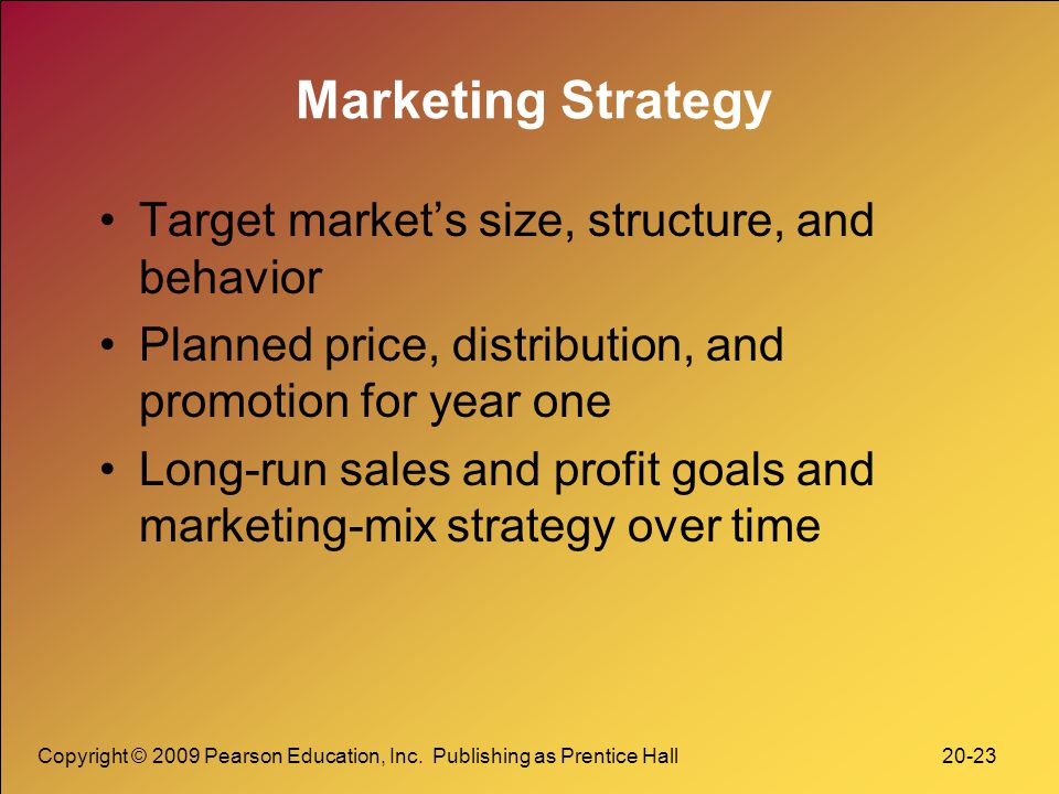 Marketing Strategy Target market's size, structure, and behavior