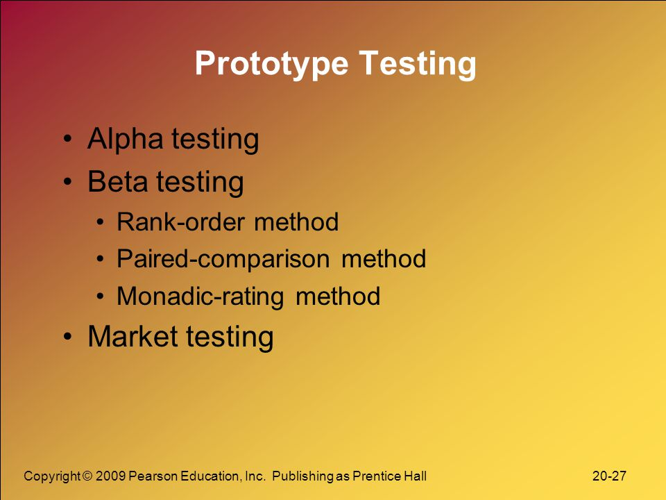 Prototype Testing Alpha testing Beta testing Market testing