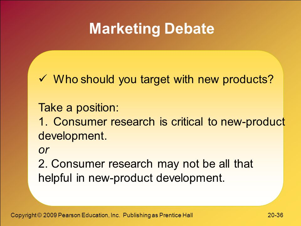 Marketing Debate Who should you target with new products